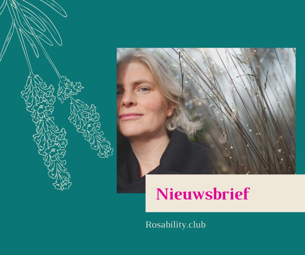 Nieuwsbrief Rosability Healing Reading Massage Coaching Groningen Drenthe Friesland